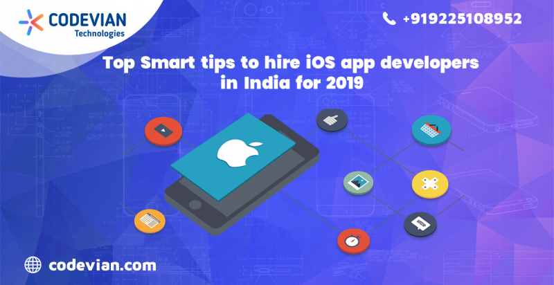 Top Smart tips to hire iOS app developers in India for 2019